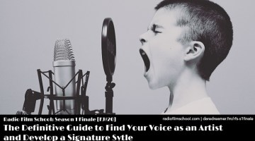 4 Steps to Find Your Voice and Develop a Signature Style – Radio Film School Season Finale [RFS-FJ20]