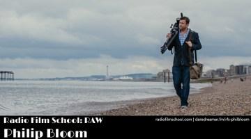 Philip Bloom – Raw on Radio Film School