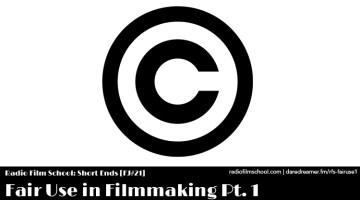 Fair Use in Filmmaking Pt. 1 [RFS-SE21]