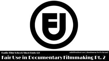 Fair Use in Documentary Filmmaking Pt. 2