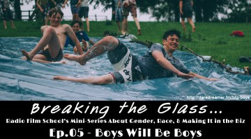 Breaking the Glass Podcast Ep. 05 – Boys Will Be Boys