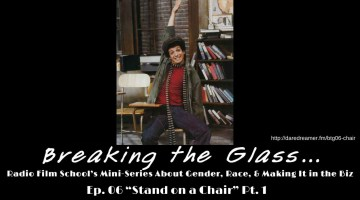 Breaking the Glass Ep. 06 – Stand on a Chair Pt. 1