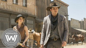 """Wrestling with Westworld 103 """"The Stray"""""""