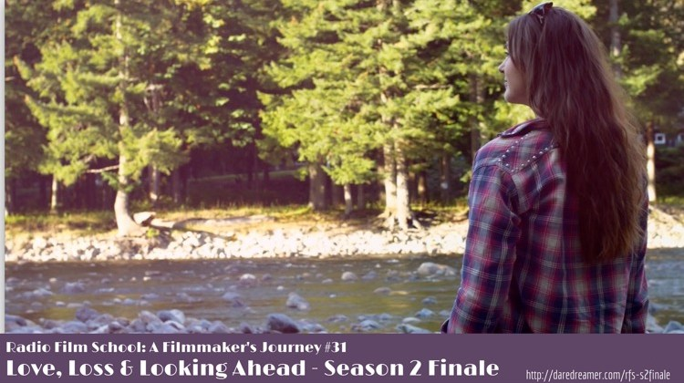 Radio Film School Season 2 Finale – Love, Loss and Looking Ahead