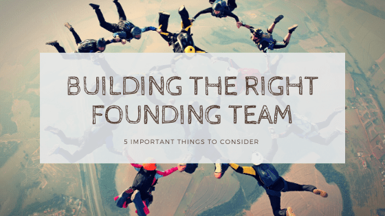 Building the Right Founding Team