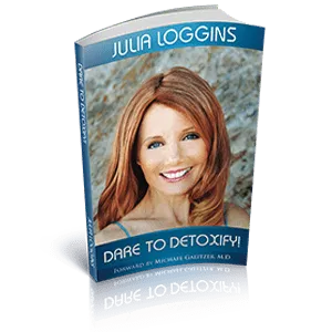 Dare to Detoxify! by Julia Loggins
