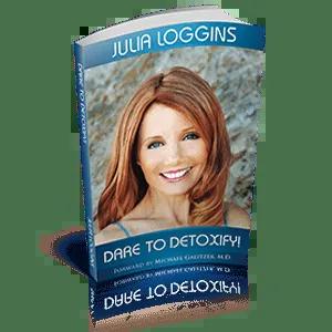 Dare to Detoxify! by Julia Loggins