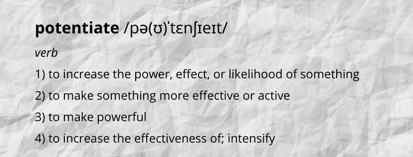 "Dictionary definitions of the word ""potentiate"""