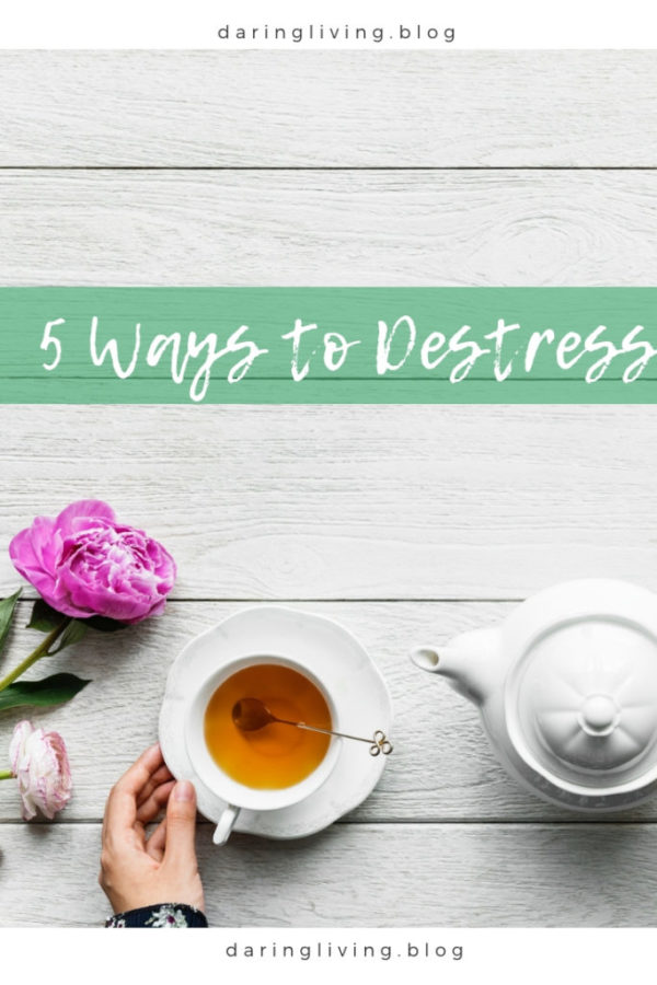 How do you destress? When there is too much stress, it can become harmful for your mind, body, and relationships. Here are 5 simple ways to destress so you can function at your best self. Daring Living #daringliving #howtodestress #destress | Destress Yourself | Ways to Destress | Deal with Stress | Reduce Stress & Anxiety | Mental Health | Personal Development | Self Love & Care | Positive Mindset | Productive Habits | Motivational Quotes