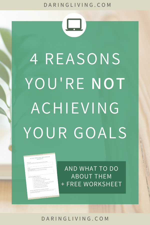 How do you actually achieve your goals? Learn these 4 common goal setting mistakes people make and tips on how to set proper goals with intention. Daring Living Blog daringliving.com — life coaching for working millennials #daringliving #visionboard #intention #goalsetting #personaldevelopment #lifecoaching