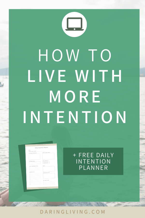 What is the definition of intention and how to live more intentionally? Here are some ideas and inspiration for you to start setting intentions. Grab the free planer to set daily intentions so you can start your day right with a positive routine. Daring Living blog daringliving.com — life coaching helping working millennials set goals, calm anxious thoughts and create their ideal life. #daringliving #intentionsetting #goalsetting #personaldevelopment #dailyplanner #lifecoaching
