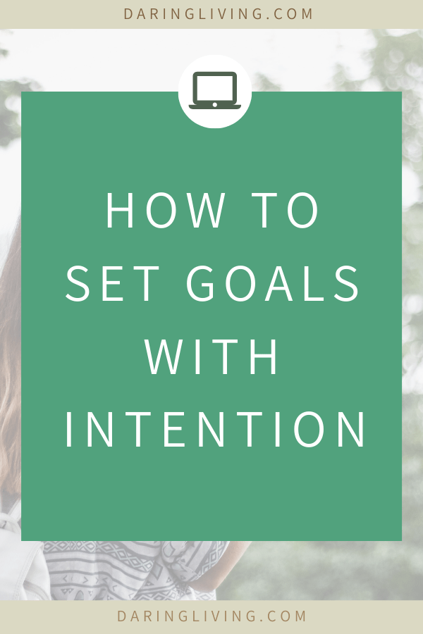 Setting intentional goals that actually work is more important than setting irrelevant random goals. If you want to set goals and crush them for the new year, while staying motivated doing so, this blog post will show you how. Daring Living #daringliving #goalsetting #personaldevelopment #motivation