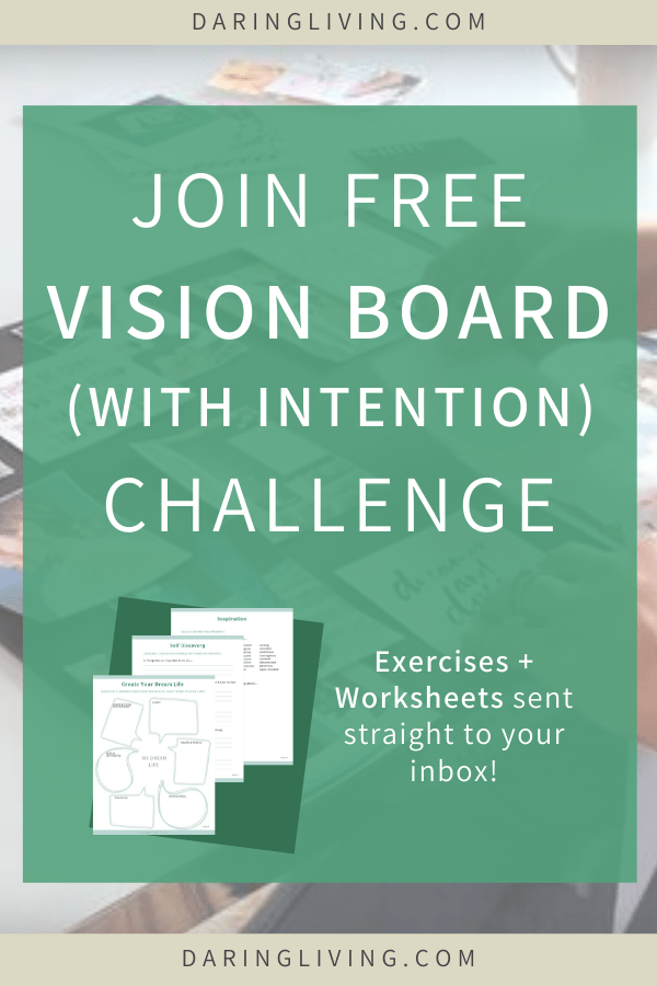 Join 3-day how to create a vision board with intention challenge with free worksheets, examples, printables, and ideas teaching you how to make a diy vision board for the New Year 2020. #visionboard #2020 #goalsetting #daringliving #diy #newyear #newyearresolution