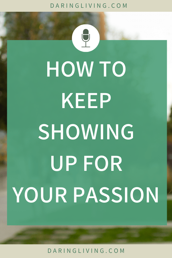 Having a hard time showing up for yourself? Here are some tips on how to show up for others, for your passion, and on instagram. How to think different about your work and just show up everyday anyways. #daringliving #podcast #lifecoaching #personaldevelopment #showup #showingup #personalgrowth #selfimprovement