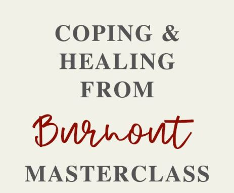 Coping and Healting from Burnout Free Masterclass