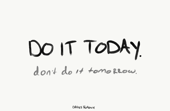 Procrastination: Do It Today Not Tomorrow