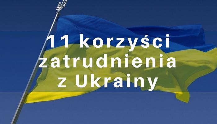 11 korzyści zatrudnienia pracownika z Ukrainy