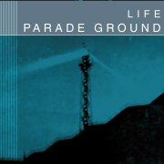 Parade Ground - Life