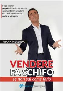 Vendere fa Schifo se non sai come farlo - Frank Merenda