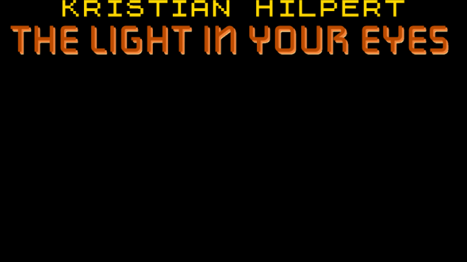 The Light In Your Eyes - Kristian Hilpert