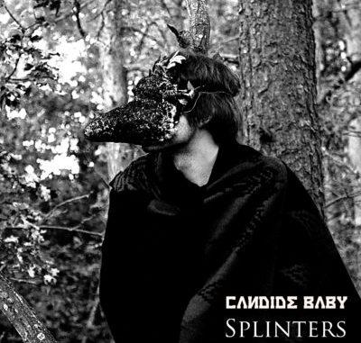 Candide Baby - Splinters