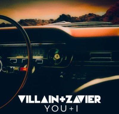 Villain + Zavier - You + I. Villain Zavier