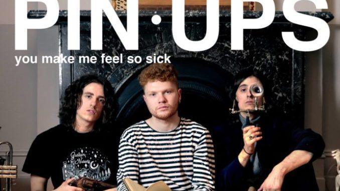 You Make Me Feel So Sick - Pin Ups