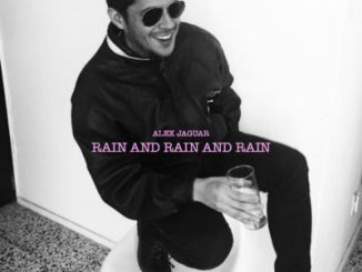 Alex Jaguar - Rain And Rain And Rain