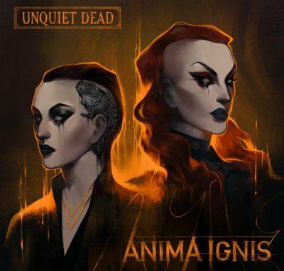 Unquiet Dead - Anima Ignis