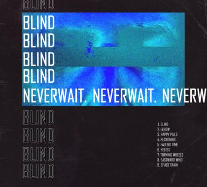 Blind - neverwait.