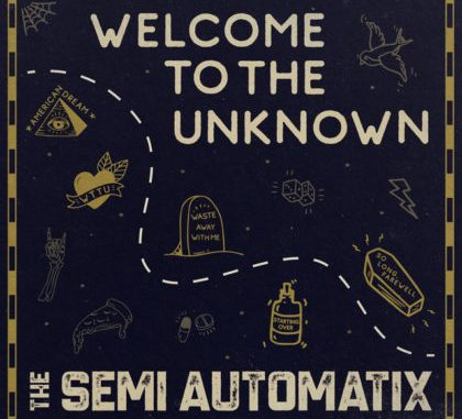 Welcome To The Unknown - Semi Automatix