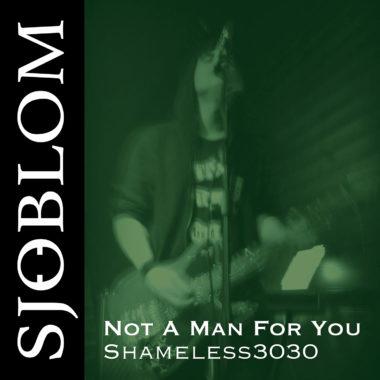 Not A Man For You - Shameless3030 - Sjöblom