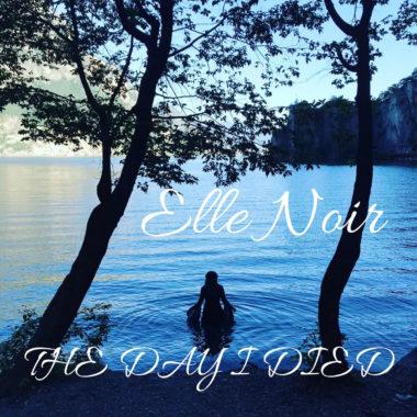 The Day I Died - Elle Noir