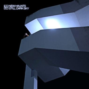 New Haunts - Still Dark Sky
