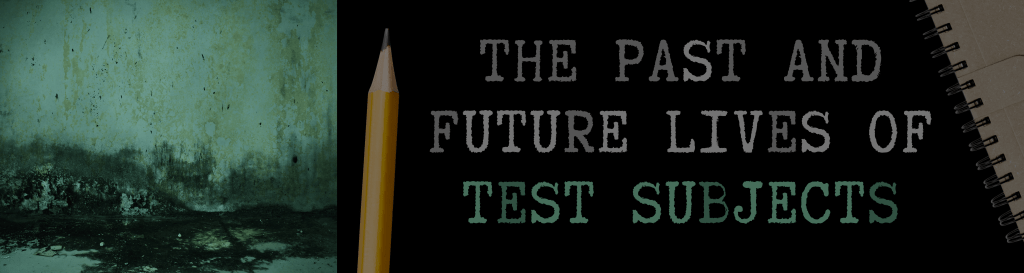 The Past and Future Lives of Test Subjects