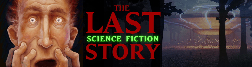 The Last Science Fiction Story