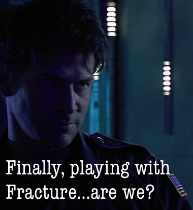 Colonel says...write Fracture