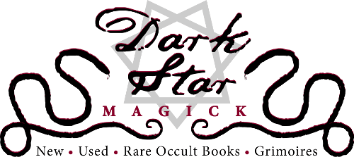 Dark Star Magick ~ New, Used, Rare Antiquarian Occult Books, Grimoires