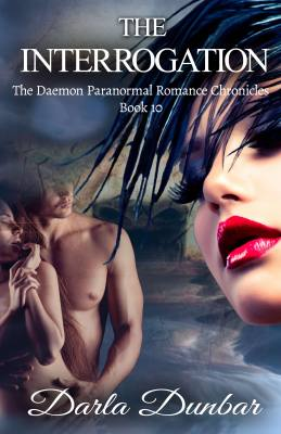 The Interrogation: The Daemon Paranormal Romance Chronicles, Book   10