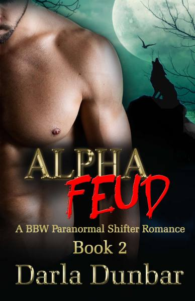 Alpha Feud: A BBW Paranormal Shifter Romance – Book 2