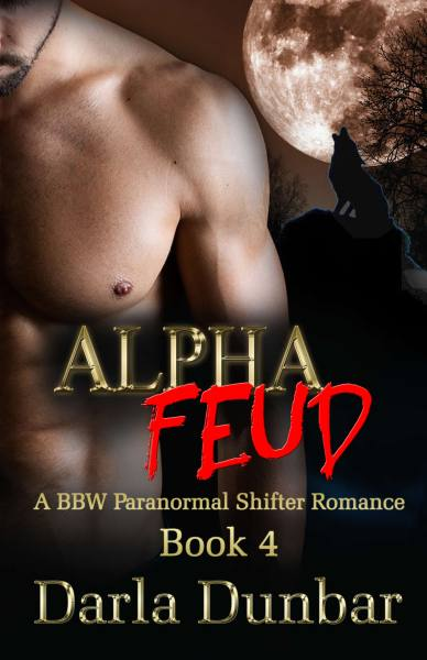 Alpha Feud: A BBW Paranormal Shifter Romance – Book 4
