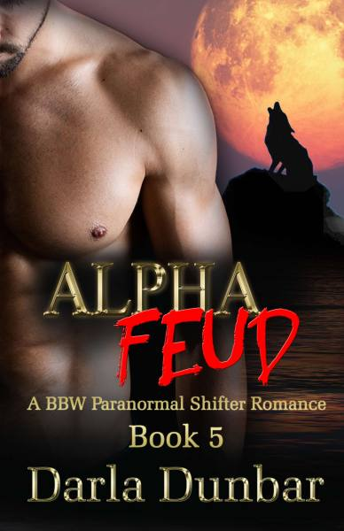 Alpha Feud: A BBW Paranormal Shifter Romance – Book 5
