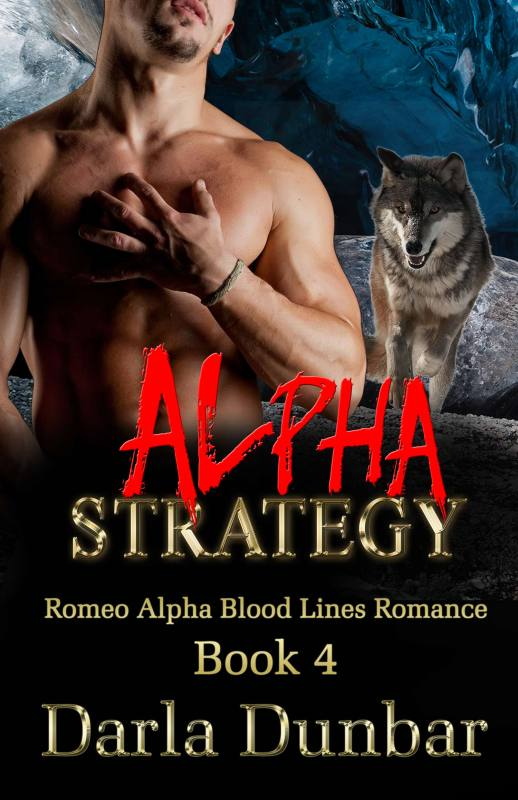 Alpha Strategy: Romeo Alpha Blood Lines Romance Series – Book 4