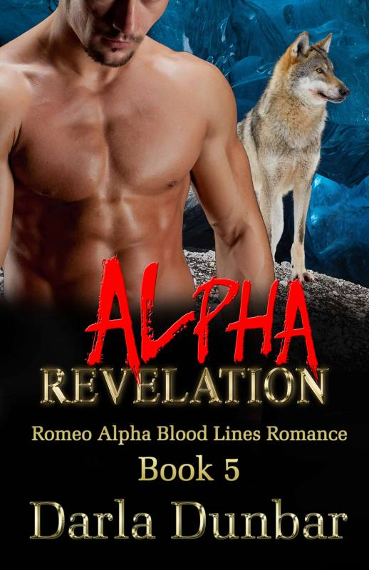 Alpha Revelation: Romeo Alpha Blood Lines Romance Series – Book 5