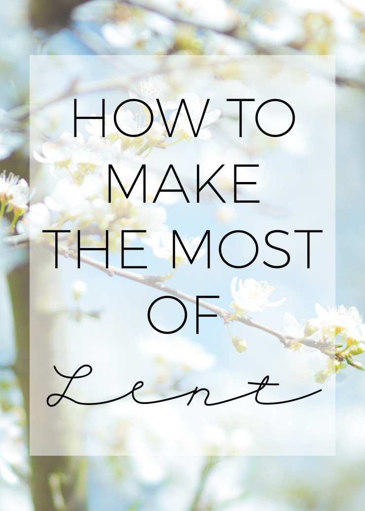 how to make the most of lent, how to decide what to give up for lent, easter, lent, 40 days, lenten season, palm sunday, christian, christianity, religion