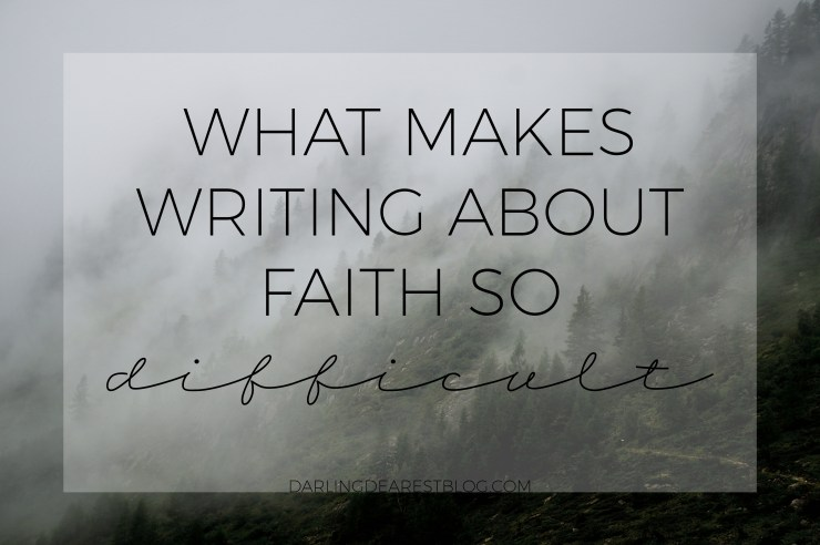 whatmakeswritingaboutfaithsodifficult