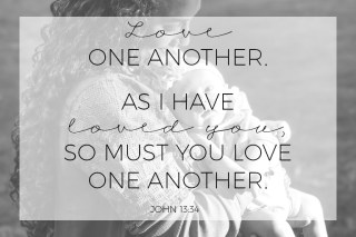 love one another as I have loved you so must you love one another, john, bible verse, religion, christianity, godly love, how to love like God, christian living, inspirational quote, faith quote, encouraging quote, motivation,