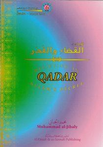 Believing in ALLAH's Decree QADAR by Muhammad al-Jibali