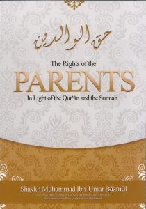 The Rights of the Parents in Light of the Qur'an And The Sunnah