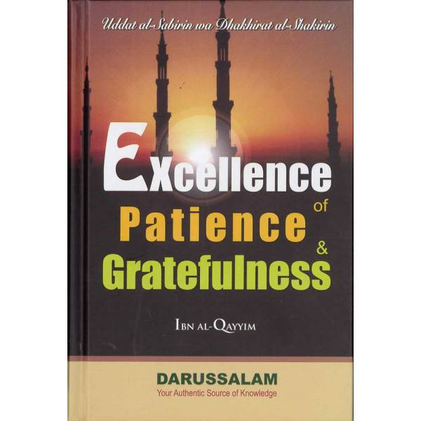 Excellence of Patience and Gratefulness by Ibn Al-Qayyim